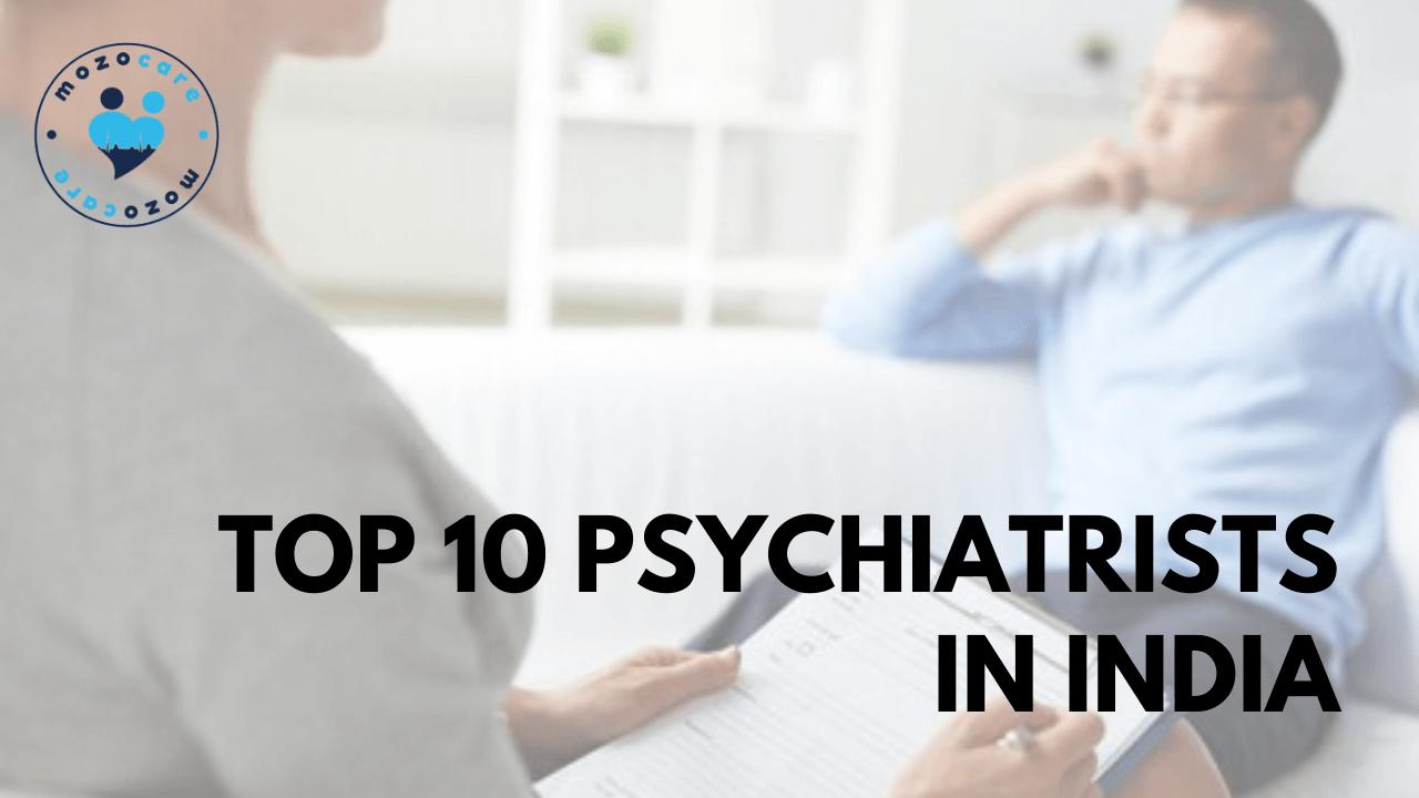 Best Psychiatrist In India Top 10 Psychiatrist In India Mozocare