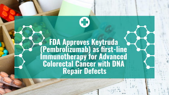 Fda Approves Keytruda Pembrolizumab As First Line Immunotherapy