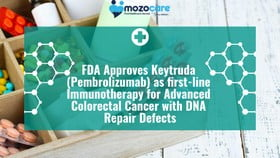FDA approves Keytruda pembrolizumab as first line immunotherapy for advanced colorectal cancer